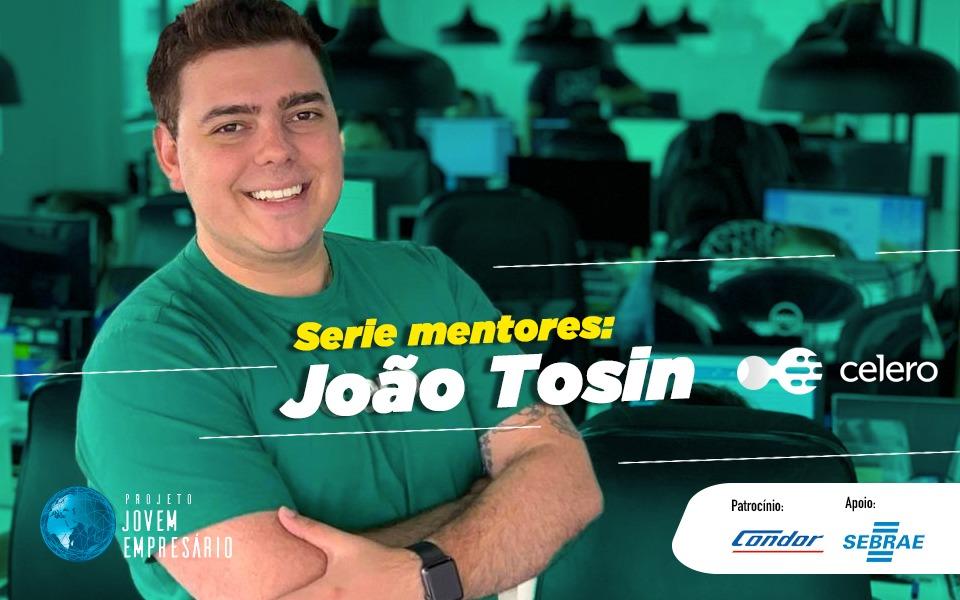 Série Mentores com João Tosin da Celero