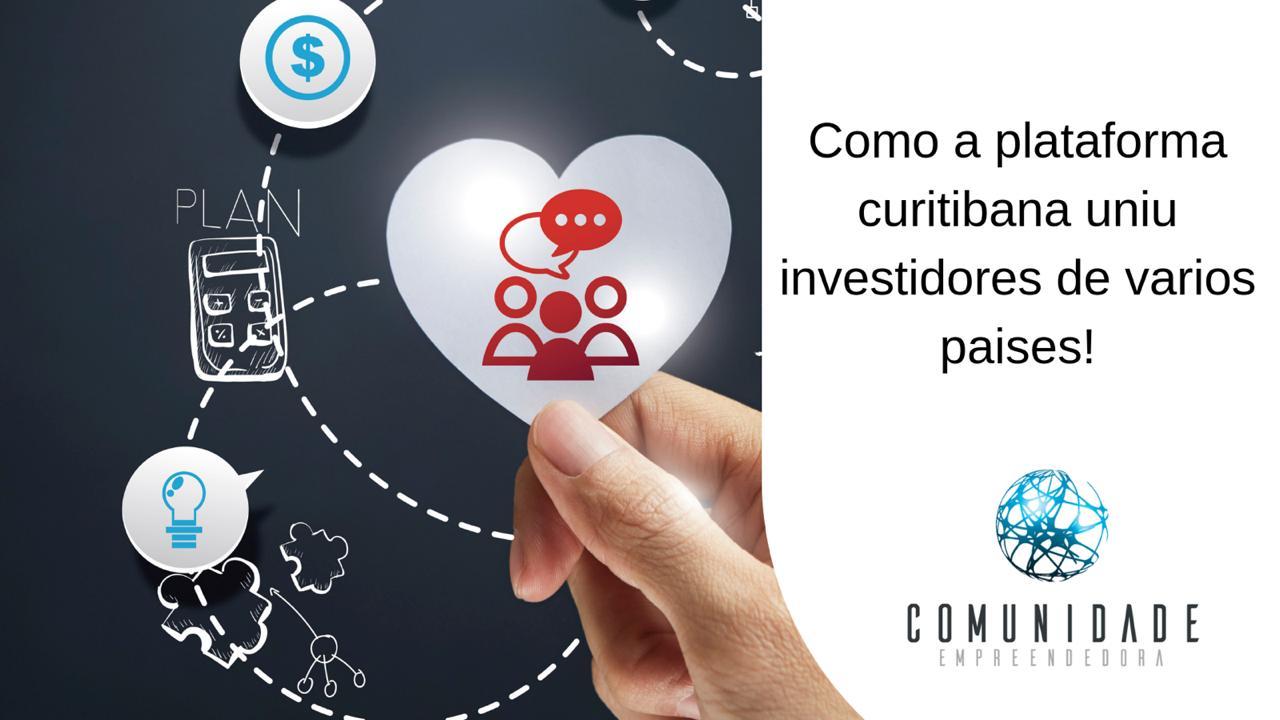 Como a plataforma curitibana uniu investidores de vários países